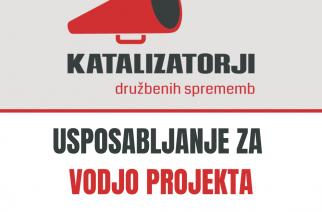 Katalizatorji v Ljubljani! – Napovedujemo usposabljanje za vodjo projekta