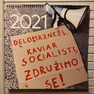 Delomrzneži, kaviar socialisti, združimo se! – Borbeno tudi v leto 2021