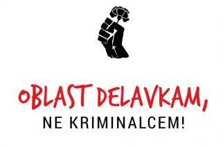 Oblast delavkam in delavcem, ne kriminalcem!