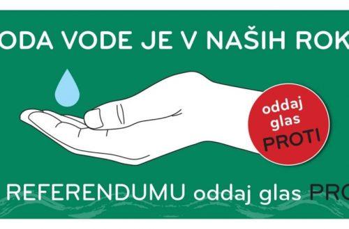 Oddajte svoj glas za pitno vodo in na referendumu 11. julija glasujte PROTI!